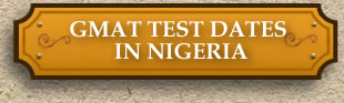 GMAT Test Dates in Nigeria
