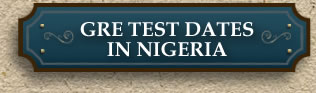 GRE Test Dates in Nigeria
