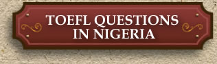 TOEFL Questions in Nigeria