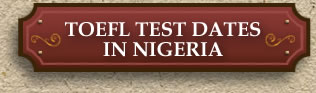 TOEFL Test Dates in Nigeria