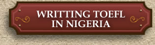 Writing TOEFL in Nigeria